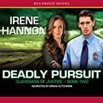 Deadly Pursuit   Irene Hannon