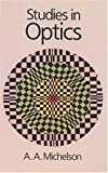 Studies in Optics, A. A. Michelson, 0486687007