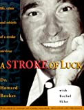 A Stroke of Luck, Howard Rocket and Rachel Sklar, 0969610645