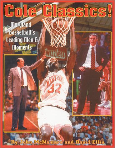 Cole Classics! Maryland Basketball's Leading Men and Moments pdf epub