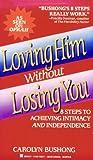 Loving Him Without Losing You, Carolyn Bushong, 0425136671