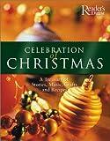Celebration of Christmas, Reader's Digest Editors, 0888507550