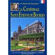 La Cathédrale Saint-Etienne de Bourges   [nouvelle édition]