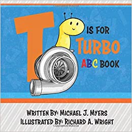 T Is For Turbo Abc Book Motorhead Garage Series Michael J Myers