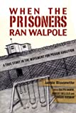 When the Prisoners Ran Walpole, Jamie Bissonette, 0896087700