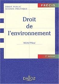 Droit de l'environnement par Michel Prieur