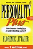 Personality Plus: How to Understand Others by Understanding Yourself