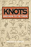 Knots and How to Tie Them, Walter B. Gibson, 0517093693