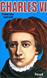 Charles VI par Autrand