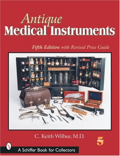 Antique Medical Instruments (Schiffer Book for Collectors) Antique Medical Instruments