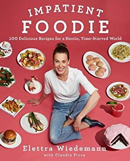 Book Cover: Impatient Foodie: 100 Delicious Recipes for a Hectic, Time-Starved World