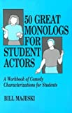 img - for 50 Great Monologs for Student Actors: A Workbook of Comedy Characterizations for Students book / textbook / text book