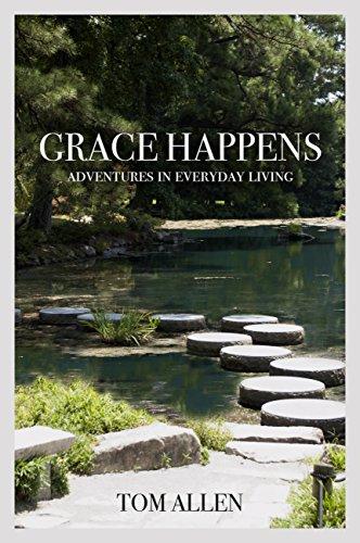 Grace Happens: Adventures in Everyday Living