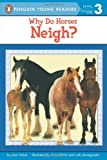 Why Do Horses Neigh? (Penguin Young Readers, Level 3)
