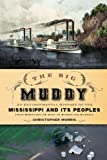 The Big Muddy: An Environmental History of the Mississippi and Its Peoples from Hernando de Soto to Hurricane Katrina