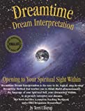img - for Dreamtime Dream Interpretation: Opening to Your Spiritual Sight Within book / textbook / text book
