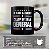 General Coffee Mug – Be Safe At Night Sleep With A General - Funny 11 oz Black Ceramic Tea Cup - Humorous and Cute General Gifts with General Sayings