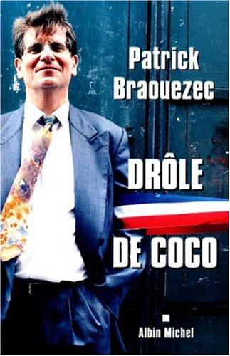 Drole De Coco Politique Braouezec Patrick 9782226110848 Amazon Com Books