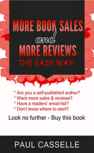 More Book Sales & More Reviews the Easy Way!: Powerful ideas for the serious self-published author