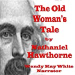 An Old Woman's Tale | Nathaniel Hawthorne
