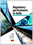 Regulatory Performance in India : Achievements, Constraints, and Future Action:Regulatory Performance in India, Sarkar, S. K. and Aggarwal, Veena, 8179931293