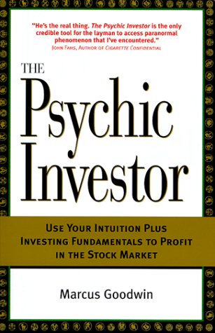 The Psychic Investor: Use Your Intuition Plus Investing Fundamentals to Profit in the Stock Market