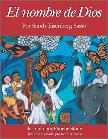 Livres à téléchargement gratuitEl Nombre de Dios (Spanish Edition) by Sandy Eisenberg Sasso 1893361632 MOBI