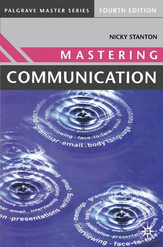 Mastering Communication: Fourth Edition (Palgrave Master Series)