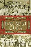 Bacardí y la larga lucha por Cuba (Spanish Edition)