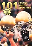 101 Positive Athletic Traditions, Bruce Brown, 1585188743