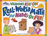 Real-World Math for Hands-On Fun! (Williamson Kids Can Books)