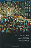 The Italian American Heritage: A Companion to Literature and Arts (Garland Reference Library of the Humanities)