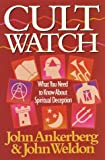 Cult Watch, John Ankerberg and John Weldon, 0890818517