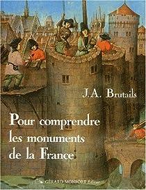 Pour comprendre les monuments de la France par Brutails