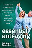 Essential Anti-Aging, Michael Moshier, 1300258373