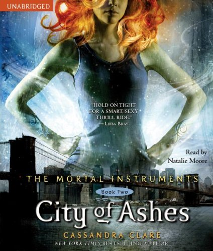 City of Ashes (The Mortal Instruments) by Clare, Cassandra/ Moore, Natalie (NRT)