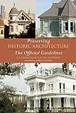 Preserving Historic Architecture, U. S. Department of the Interior Staff, 162087475X