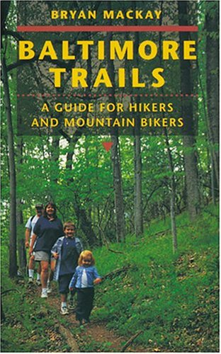 Baltimore Trails: A Guide for Hikers and Mountain - In Outlets Baltimore Maryland