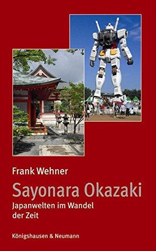 Sayonara Okazaki: Japanwelten im Wandel der Zeit