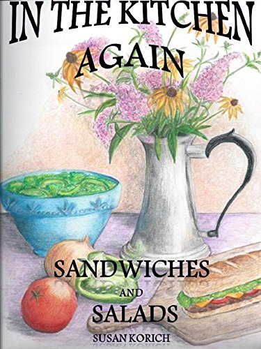 In the Kitchen Again, Sandwiches and Salads by [Korich, Susan]