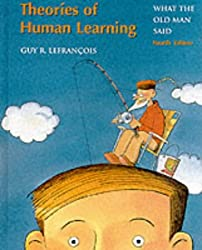 Theories of Human Learning: What the Old Man Said