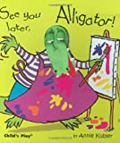 See You Later Alligator, Annie Kubler, 1904550053