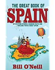 The Great Book of Spain: Interesting Stories, Spanish History & Random Facts About Spain