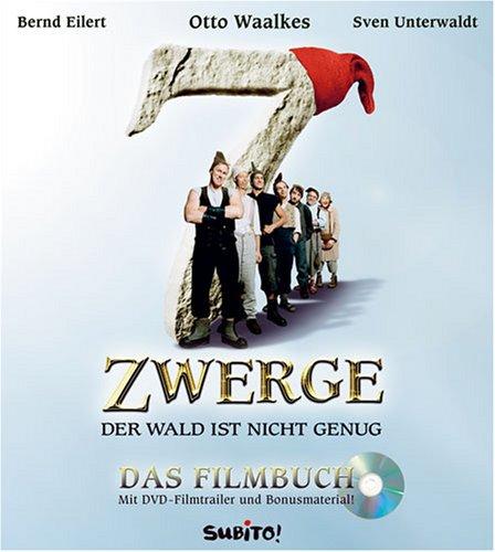 7 Zwerge - Der Wald ist nicht genug. Das Filmbuch. Mit DVD-Filmtrailer, Making of und Interviews