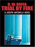 Trial by Fire, D. W. Buffa, 1587249952