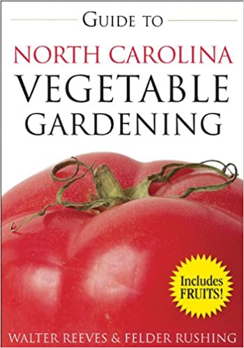 Guide to north carolina vegetable gardening vegetable gardening guide to north carolina vegetable gardening vegetable gardening guides walter reeves 9781591863953 amazon books solutioingenieria Image collections