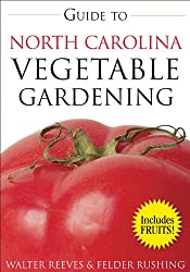 Guide to North Carolina Vegetable Gardening (Vegetable Gardening Guides)