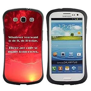 Paccase / Suave TPU GEL Caso Carcasa de Protección Funda para - Today Tomorrow Now Moment Do Quote - Samsung Galaxy S3 I9300