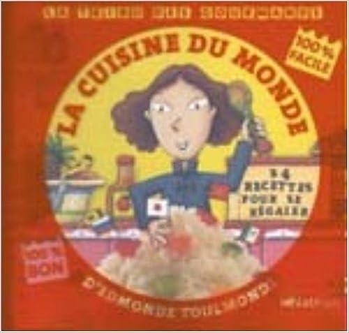 En ligne téléchargement gratuit La cuisine du monde d'Edmonde Toulmonde : 24 recettes pour se régaler pdf ebook