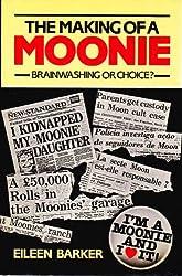 The Making of a Moonie: Choice or Brainwashing?